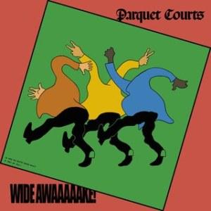 Parquet Courts_Wide Awake!